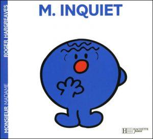 Monsieur-Inquiet